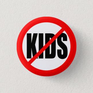 """""""NO KIDS"""" BUTTON"""