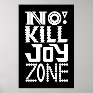 No KILL JOY zone on black Poster