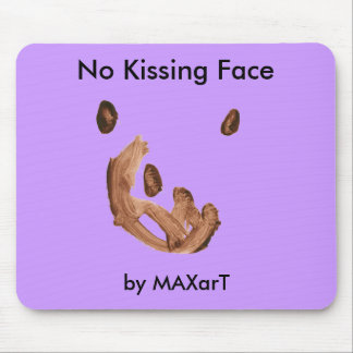 """""""No kissing face""""  by MAXarT Mouse Pad"""