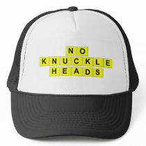 """""""No Knuckleheads"""" hat"""