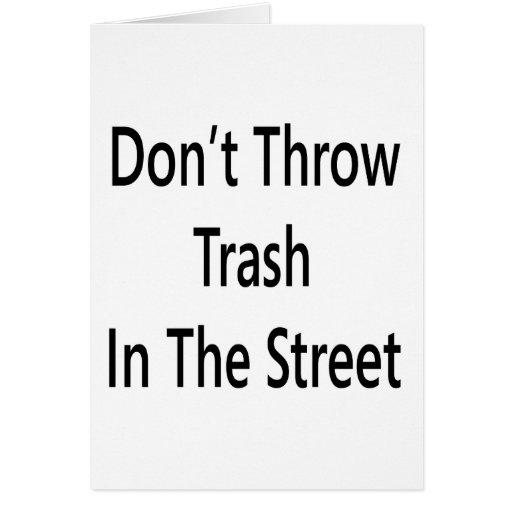 No lance la basura en la calle tarjetas
