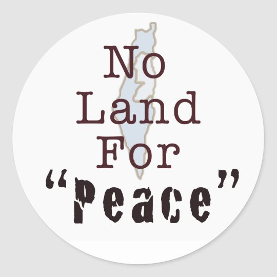 """No Land For """"Peace"""" Classic Round Sticker"""