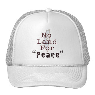 """No Land For """"Peace"""" Hat"""