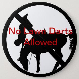 No Lawn Darts Allowed Pinback Button