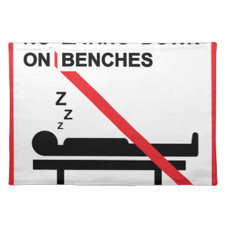 No laying down on benches Sign Cloth Placemat