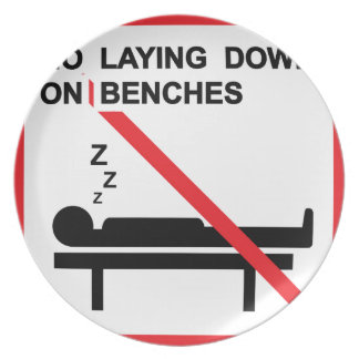 No laying down on benches Sign Melamine Plate