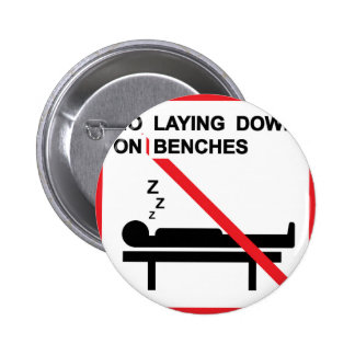 No laying down on benches Sign Pinback Button