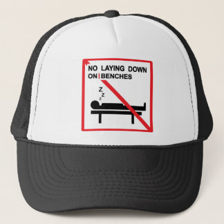 No laying down on benches Sign Trucker Hat
