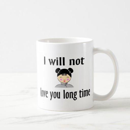 No le amaré tiempo largo tazas