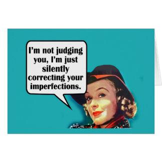 No le estoy juzgando… Mujer retra Tarjeta De Felicitación