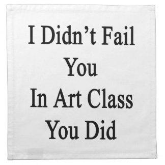 No le fallé en clase de arte que usted lo hizo servilletas