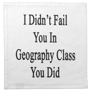 No le fallé en clase de la geografía que usted lo servilleta imprimida
