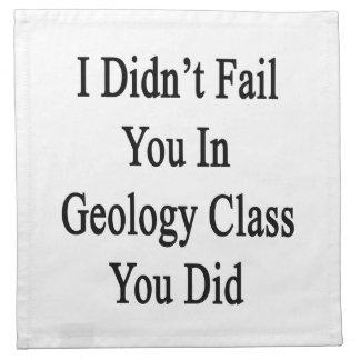 No le fallé en clase de la geología que usted lo h servilleta