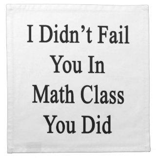 No le fallé en clase de la matemáticas que usted l servilletas