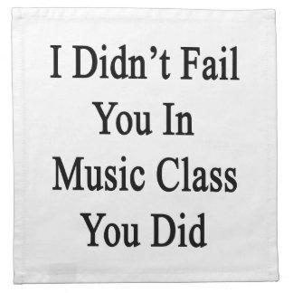 No le fallé en clase de música que usted lo hizo servilletas imprimidas