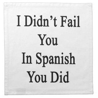 No le fallé en español que usted lo hizo servilletas imprimidas