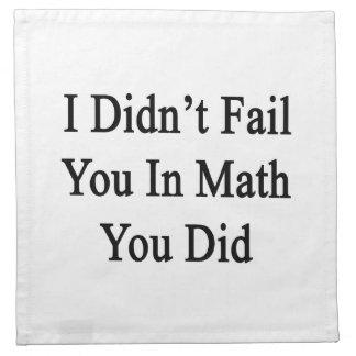 No le fallé en matemáticas que usted lo hizo servilletas