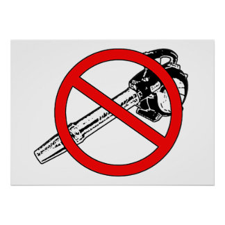 NO Leaf Blowers Poster