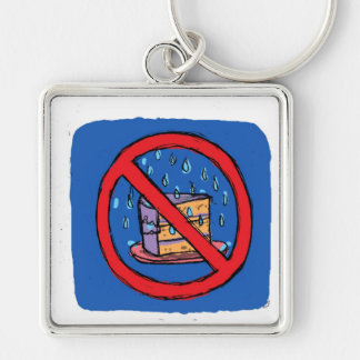 No Leaving Cake out in the rain Keychain