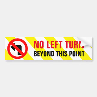 No Left Turn Beyond This Point Warning Sign Bumper Sticker