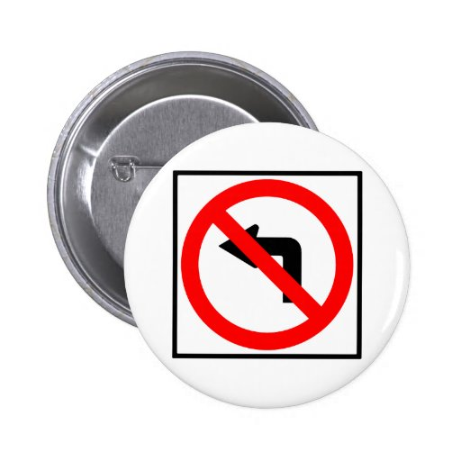 No Left Turn Highway Sign Pinback Button