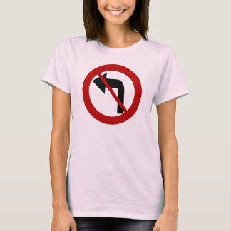 No Left Turn T-shirt
