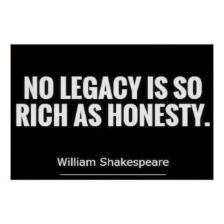 no legacy is so rich as honesty essay Honesty quotes from brainyquote no legacy is so rich as honesty william shakespeare popular topics love quotes motivational quotes inspirational quotes.