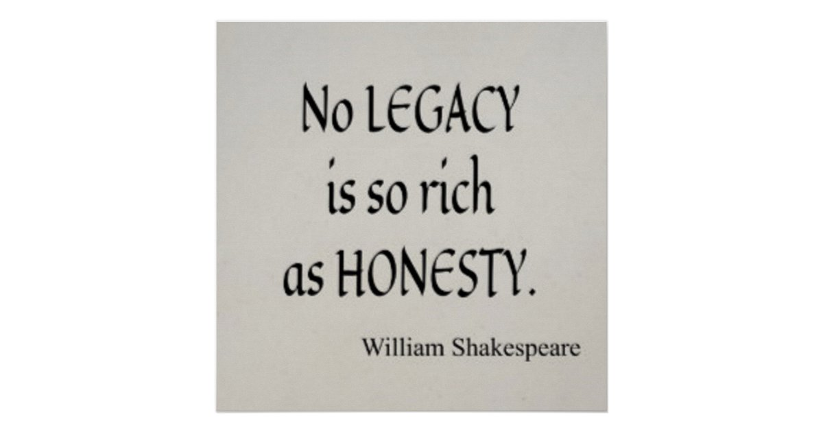 no legacy is so rich as honesty shakespeare poster zazzle