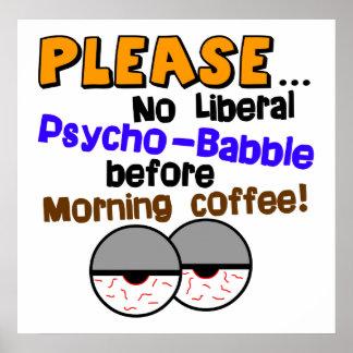 No Liberal Psycho Babble ! Poster