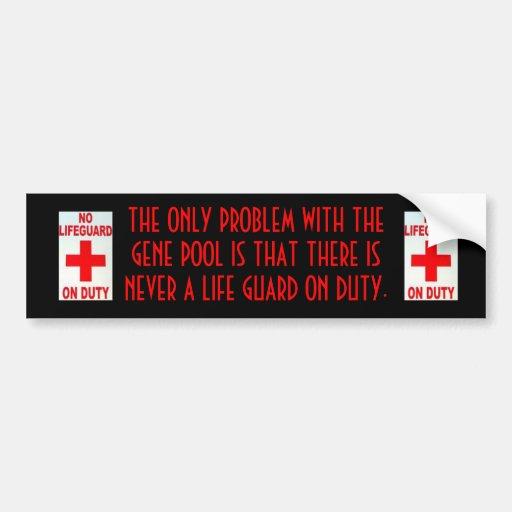 no_life_guard, no_life_guard, THE ONLY PROBLEM ... Bumper Sticker