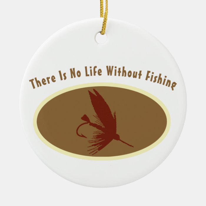 No Life Without Fishing Ceramic Ornament