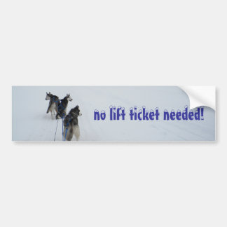 no lift ticket needed! car bumper sticker