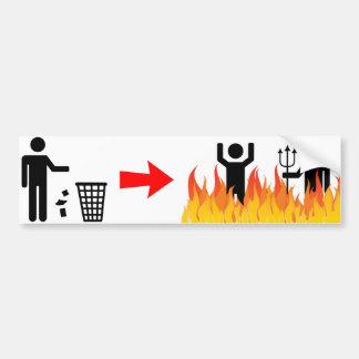 No Littering - Litterers Burn in Hell Bumper Sticker