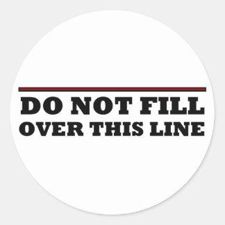 No llene sobre esta línea pegatina redonda