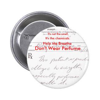 No lleve el perfume pin redondo de 2 pulgadas
