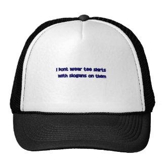 No llevo las camisetas con los slogons gorras