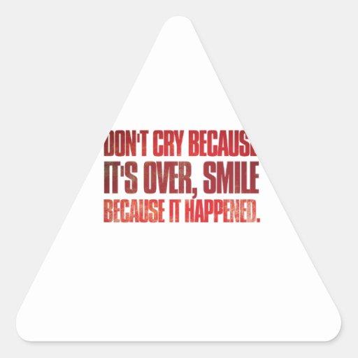No llora porque ha terminado, la sonrisa porque calcomanías de triangulos