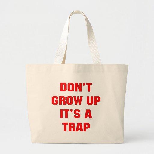 No lo crezca es una trampa bolsas