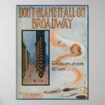 No lo culpe todo en Broadway Posters