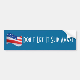 No lo deje deslizarse lejos, bandera americana pegatina de parachoque