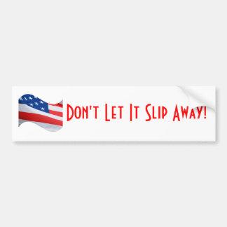 No lo deje deslizarse lejos, bandera americana pegatina para auto