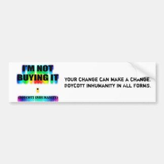 No lo estoy comprando. (Inhumanidad del boicoteo) Pegatina Para Auto
