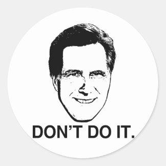 No lo haga Romney.png Pegatina Redonda