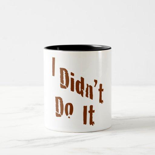 No lo hice taza de café