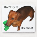 ¡No lo intente!  ¡Es el mío! Mouse Pads
