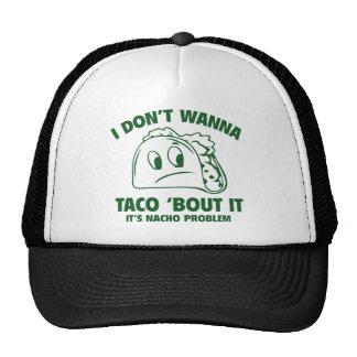 No lo quiero al combate del ` del Taco. Es problem Gorro