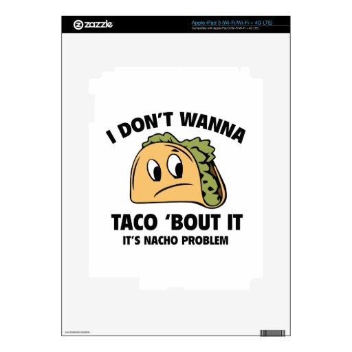 No lo quiero al combate del ` del Taco. Es problem iPad 3 Pegatina Skin