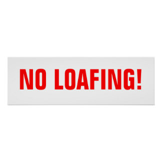 No Loafing! Print