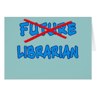 No Longer Future Librarian Graduation Design Card