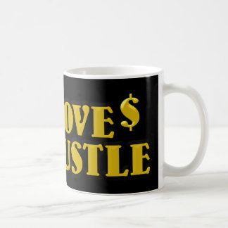 No Love, All Hustle Golden Design Coffee Mug